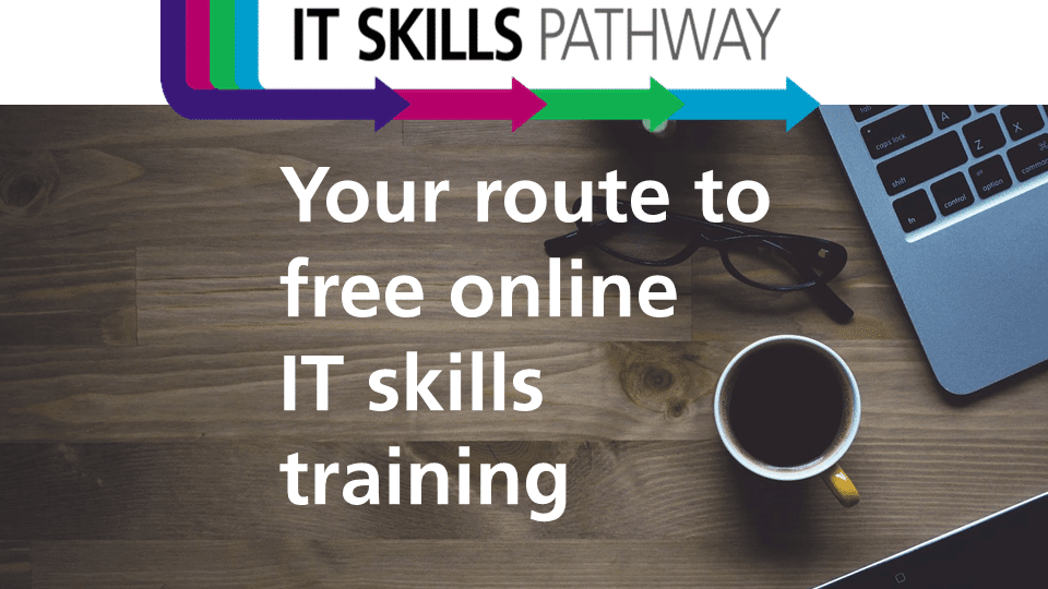 IT Skills Pathway, your route to free online IT Skills training